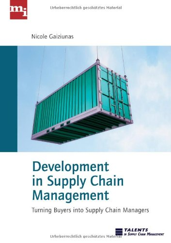 Development in Supply Chain Management. Turning Buyers into Supply Chain Managers. - Nicole, Gaiziunas