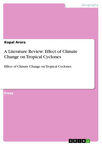 A Literature Review: Effect of Climate Change on Tropical Cyclones - Kopal Arora