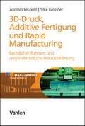 3D-Druck, Additive Fertigung und Rapid Manufacturing - Andreas Leupold