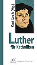 Luther für Katholiken
