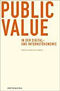 Public Value in der Digital- und Internetökonomie - Hardy Gundlach