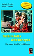 Kathrin talks with her eyes - The way a disabled child lives ... - Kathrin Lemler