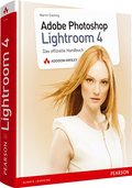 Adobe Photoshop Lightroom 4 - Adobe Photoshop Lightroom 4: Das offizielle Handbuch für Fotografen (Pearson Photo) - Martin Evening