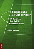 Fußballklubs als Global Player - Philipp Schlösser