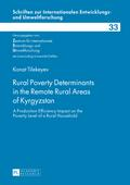 Rural Poverty Determinants in the Remote Rural Areas of Kyrgyzstan - Kanat Tilekeyev