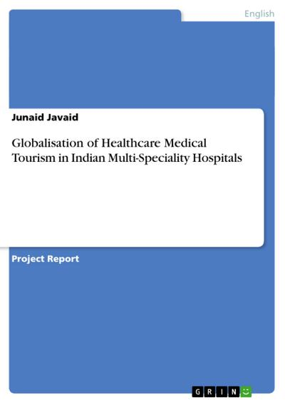 Globalisation of Healthcare Medical Tourism in Indian Multi-Speciality Hospitals - Junaid Javaid