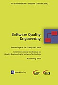Software Quality Engineering: Proceedings of the CONQUEST 2009 12th International Conference on Quality Engineering in Software Technology Nuremberg 2009 - Ina Schieferdecker (Eds.) Stephan Goerike (Eds.)