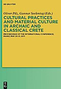 Cultural Practices and Material Culture in Archaic and Classical Crete - Oliver Pilz