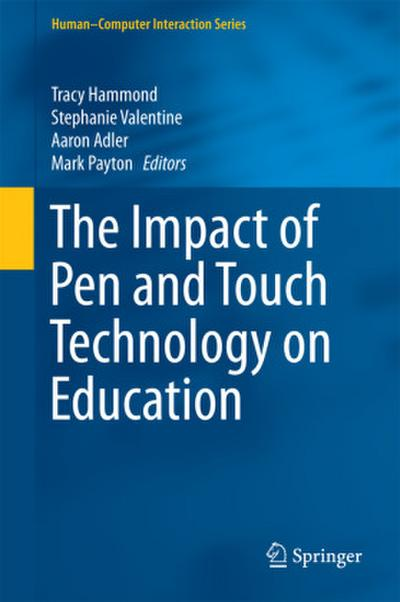 The Impact of Pen and Touch Technology on Education - Tracy Hammond