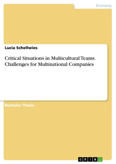 Critical Situations in Multicultural Teams. Challenges for Multinational Companies - Lucia Schellwies