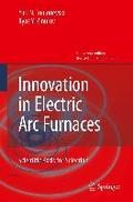 Innovation in Electric Arc Furnaces - Yuri N. Toulouevski