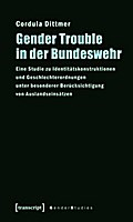Gender Trouble in der Bundeswehr - Cordula Dittmer
