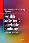 Reliable Software for Unreliable Hardware - Semeen Rehman