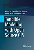 Tangible Modeling with Open Source GIS - Anna Petrasova