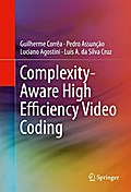 Complexity-Aware High Efficiency Video Coding - Guilherme Correa