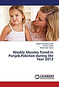 Weekly Measles Trend in Punjab,Pakistan during the Year 2013 - Mohammad Mohsin Khan