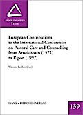 European Contributions to the International Conferences on Pastoral Care and Counselling from Arnoldshain (1972) to Ripon (1997) - Werner Becher
