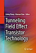 Tunneling Field Effect Transistor Technology - Lining Zhang