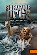 Survivor Dogs. Der Düstere See - Erin Hunter