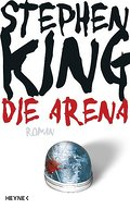 Die Arena: Under the Dome - Stephen King