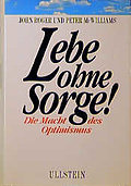Lebe ohne Sorge! - John-Roger McWilliams McWilliams