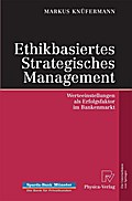 Ethikbasiertes Strategisches Management - Markus Knüfermann