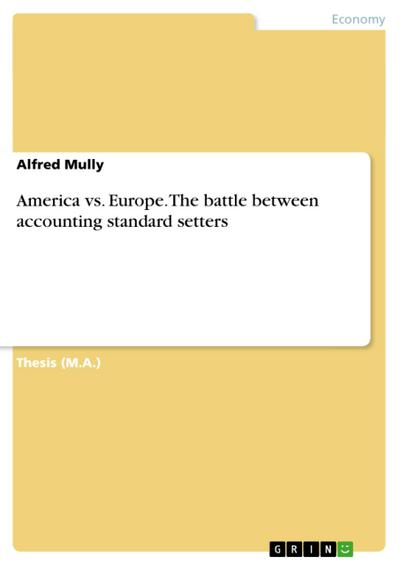 America vs. Europe. The battle between accounting standard setters - Alfred Mully