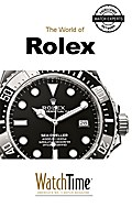 The World of Rolex - WatchTime. com