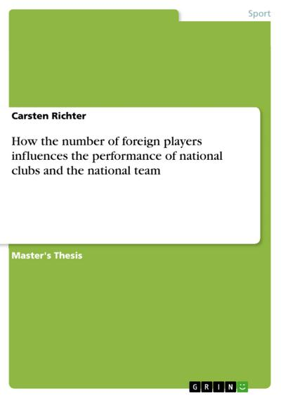 How the number of foreign players influences the performance of national clubs and the national team - Carsten Richter