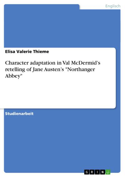 Character adaptation in Val McDermid's retelling of Jane Austen's