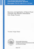 Recovery and Application of Natural Food Colorants and Phenolic Antioxidants from Grape Pomace - Thorsten H Maier