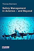 Safety Management in Aviation - and Beyond - Thomas Biermann