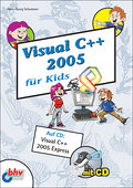 Visual C++ 2005 für Kids - Hans-Georg Schumann