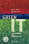Green IT: Technologies and Applications - Jae H. Kim