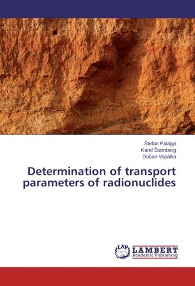 Determination of transport parameters of radionuclides - stefan Palágyi