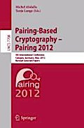 Pairing-Based Cryptography - Pairing 2012: 5th International Conference, Cologne, Germany, May 16-18, 2012, Revised Selected Papers (Lecture Notes in Computer Science / Security and Cryptology) - Michel Abdalla