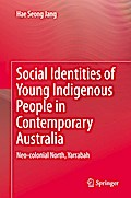 Social Identities of Young Indigenous People in Contemporary Australia - Hae Seong Jang