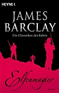 Elfenmagier: Die Chroniken des Raben, 6. Band - James Barclay