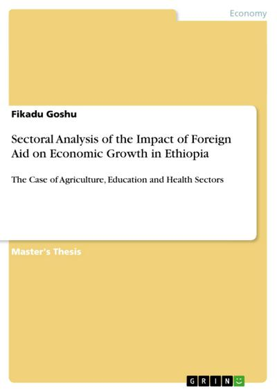 Sectoral Analysis of the Impact of Foreign Aid on Economic Growth in Ethiopia - Fikadu Goshu