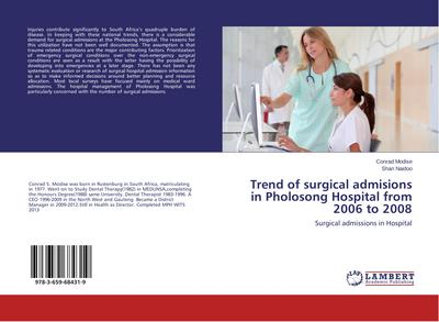 Trend of surgical admisions in Pholosong Hospital from 2006 to 2008 - Conrad Modise