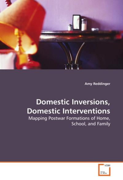 Domestic Inversions, Domestic Interventions - Amy Reddinger
