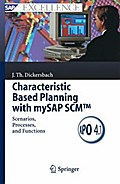 Characteristic Based Planning with mySAP SCM - Jörg Thomas Dickersbach