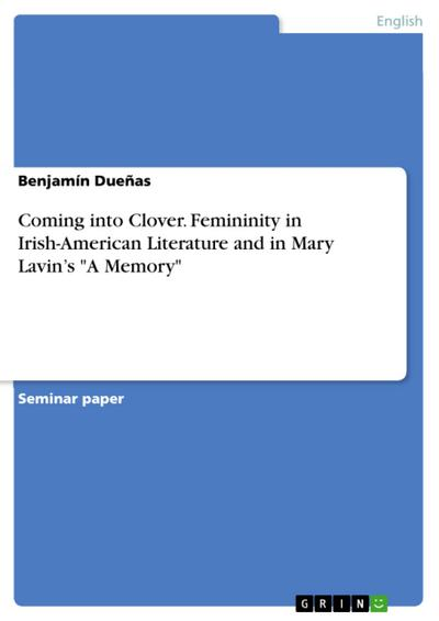 Coming into Clover. Femininity in Irish-American Literature and in Mary Lavin's