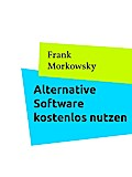 Alternative Software kostenlos nutzen (eBook, ePUB)