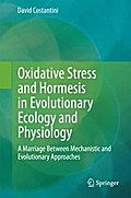 Oxidative Stress and Hormesis in Evolutionary Ecology and Physiology - David Costantini