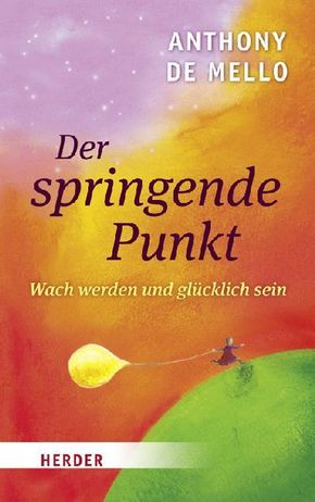 Der springende Punkt - Anthony De Mello*Anthony de Mello