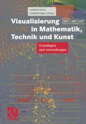 Visualisierung in Mathematik, Technik und Kunst - Andreas Dress