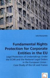 Fundamental Rights Protection for Corporate Entities in the EU - Julia Kluczynska
