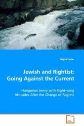 Jewish and Rightist: Going Against the Current - Hajdú Eszter