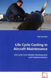 Life Cycle Costing in Aircraft Maintenance - Edy Suwondo